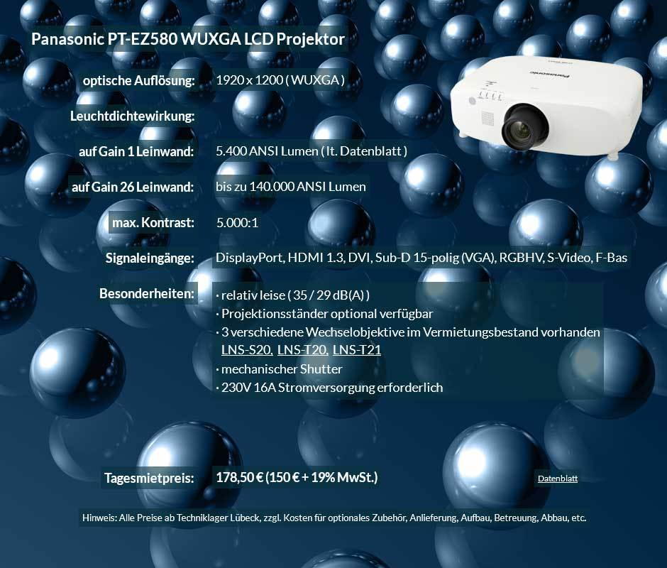 Empfehlung zum Beamer ausleihen 5.400 ANSI Lumen LCD WUXGA Projektor vom Typ Panasonic PT EZ580 für 150 Eur zzgl. MwSt. inkl. Wechselobjektiv zur Auswahl LNS-S20,LNS-T20, LNS-T21